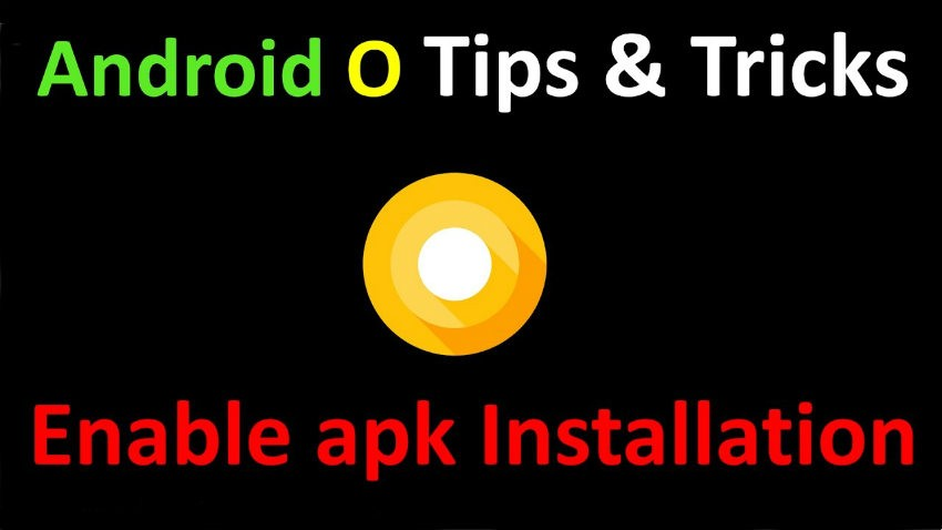 How to Enable Unknown Sources to Install APK Files on Android Oreo