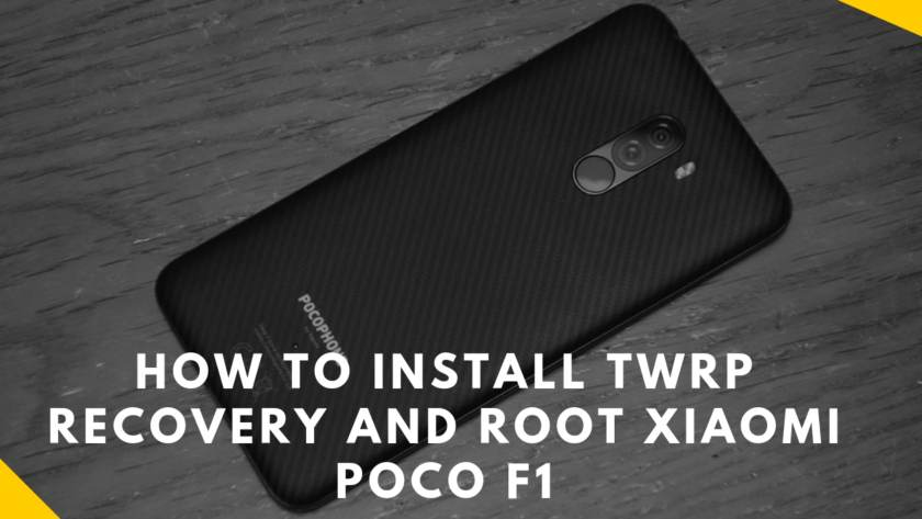 How To Install TWRP Recovery And Root Xiaomi Poco F1