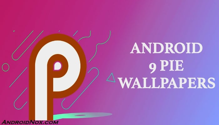 android-9-pie-wallpapers