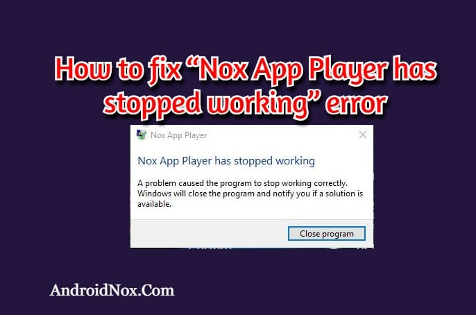 How to Fix Nox App Player Not Working Issue 1