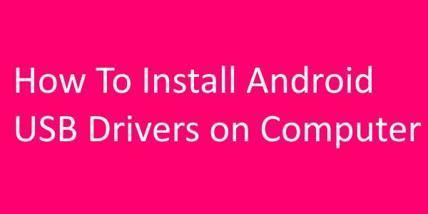 How to install Android-USB-Drivers-on-computer-1